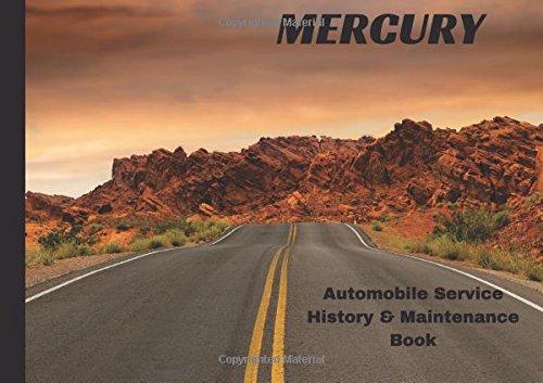 MERCURY Automobile History & Maintenance Book: Vehicle Maintenance Log/Auto Log/Repair Record (Auto Journal/Logbook/Maintenance Record) ebook