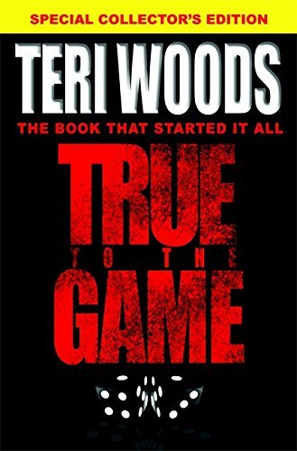 True to the Game by Teri Woods (2007-05-03)