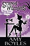 Scared Witchless (Bless Your Witch) (Volume 1)