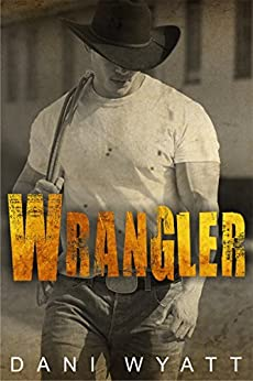 Wrangler by [Wyatt, Dani]