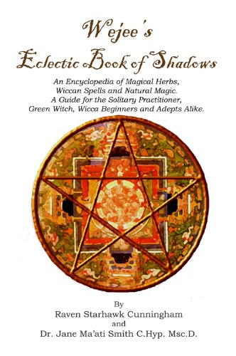 [R.e.a.d] Wejees Eclectic Book Of Shadows An Encyclopedia Of Magical Herbs, Wiccan Spells And Natural Magic.:A<br />KINDLE