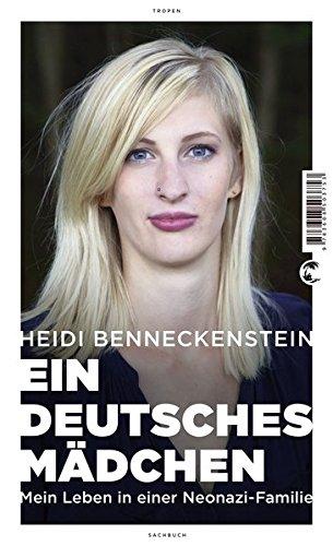 Ein deutsches Mädchen: Mein Leben in einer Neonazi-Familie