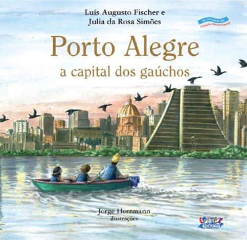 Porto Alegre. A Capital dos Gaúchos