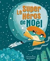 Super héros de Noël (ex : Comment j'ai piégé le Père Noël) par Christophe Loupy