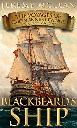 Blackbeard's Ship: A 4 Book Historical Fantasy Pirate Adventure Box Set (Voyages of Queen Anne's Revenge Collection 1) - Queen Anne Four
