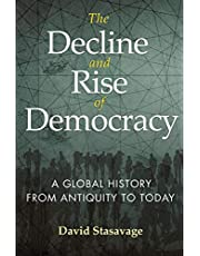 The Decline and Rise of Democracy: A Global History from Antiquity to Today (The Princeton Economic History of the Western World Book 80)