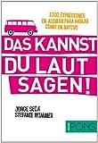 Das kannst du laut sagen! (1000 expresiones en alemán para hablar como un nativo) (Pons - 1000 Expresiones)