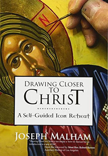 Drawing Closer to Christ: A Self-Guided Icon Retreat by Ave Maria Pr