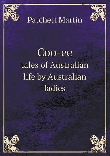 Coo-ee tales of Australian life by Australian ladies ebook