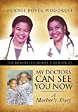 My Doctors Can See You Now, Minnie Boyer Woodruff, 1625092296