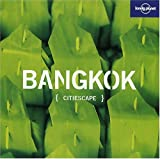 Front cover for the book Lonely Planet Citiescape Bangkok by Joe Bindloss