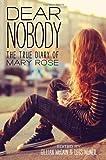 Dear Nobody: The True Diary of Mary Rose