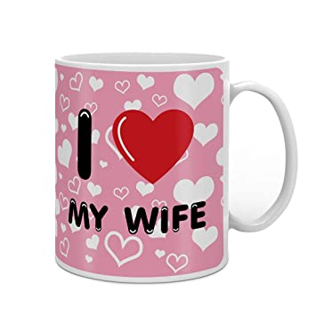 Buy Indigifts Valentine Gifts For Girlfriend I Love My Wife Pink Printed Ceramic Mug Gift Her Fiance Birthday Anniversary Online At Low Prices In