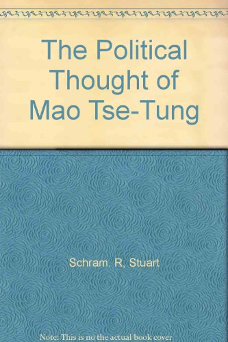 The Political Thought of Mao Tse Tung (Revised & Enlarged Edition)