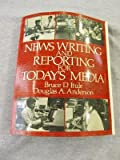 News Writing and Reporting for Today's Media, Bruce D. Itule and Douglas A. Anderson, 0394352416