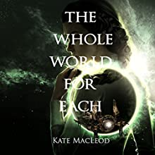 The Whole World for Each Audiobook by Kate MacLeod Narrated by Kira Omans