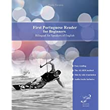 First Portuguese Reader for Beginners: Bilingual for Speakers of English (Graded Portuguese Readers Book 1)