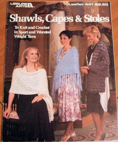 Shawls, Capes & Stoles to Knit and Crochet in Sport and Worsted Weight Yarn (Leaflet 441) (Leaflet Shawl)