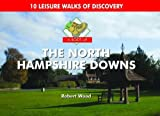 A Boot Up the North Hampshire Downs: 10 Leisure Walks of Discovery