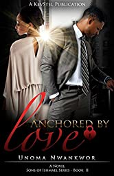 Anchored By Love (Sons Of Ishmael Book 2)