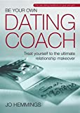 Be Your Own Dating Coach - Treat Yourself to theUltimate Relationship Makeover
