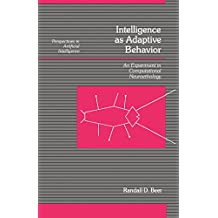 Intelligence as Adaptive Behavior: An Experiment in Computational Neuroethology (Perspectives in Artificial Intelligence)
