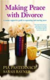 Making Peace with Divorce: A warm, supportive guide to separating and starting anew (Making Friends)
