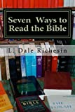 Seven Ways to Read the Bible, L. Dale Richesin, 1449513549