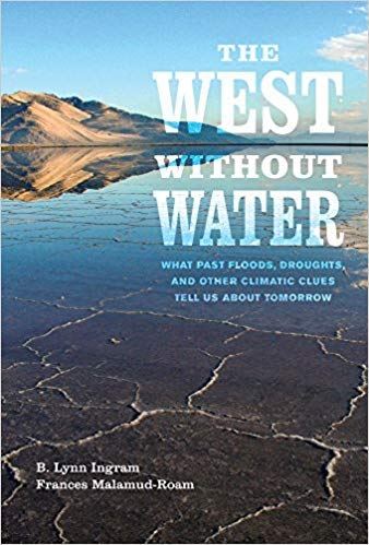 [0520286006] [9780520286009] The West without Water: What Past Floods, Droughts, and Other Climatic Clues Tell Us about Tomorrow First Edition-Paperback