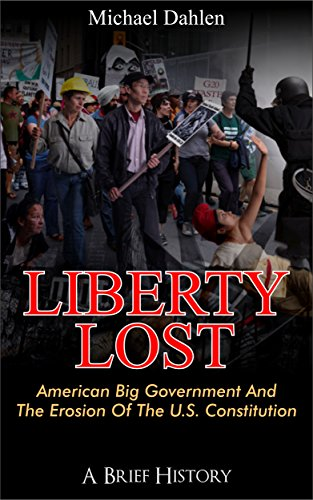 Liberty Lost: American Big Government and t... - Kindle