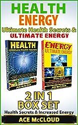 Health: Energy: Ultimate Health Secrets & Ultimate Energy: 2 in 1 Box Set: Health Secrets & Increased Energy (Healthy Living, Health Secrets, More Energy, Natural Energy, Health) (English Edition)
