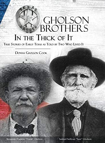 Gholson Brothers in The Thick of It: True Stories of Early Texas as Told by Two Who Lived It