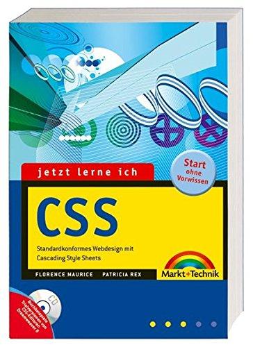 Jetzt lerne ich CSS - Auf CD Browser und Editor-Tools für Win, Mac & Linux. Alle Neuerungen zu Microsoft IE 7, Opera 9.x etc.: Standardkonformes Webdesign mit Cascading Style Sheets