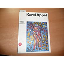 Karel Appel: variazioni sul tema. Opere dal 1990 al 1996. Ediz. italiana e inglese