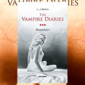 Raseriet (The Vampire Diaries 3) | L. J. Smith