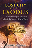 The Lost City of the Exodus: The Archaeological Evidence behind the Journey Out of Egypt