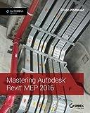 Mastering Autodesk Revit MEP 2016: Autodesk
