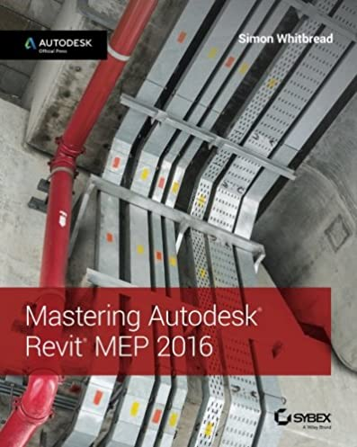 amazon com mastering autodesk revit mep 2016 autodesk official rh amazon com Revit MEP 2014 Revit MEP 2013 Tutorials