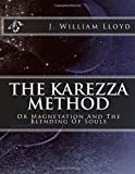 The Karezza Method: Or Magnetation And The Blending Of Souls