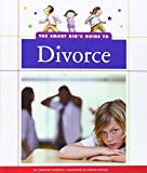 img - for The Smart Kid's Guide to Divorce (The Smart Kid's Guide to Everyday Life) by Petersen, Christine (2014) Library Binding book / textbook / text book