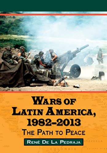 Wars of latin america 1982 2013 the path to peace array amazon com wars of latin america 1982 2013 the path to peace rh amazon fandeluxe Gallery