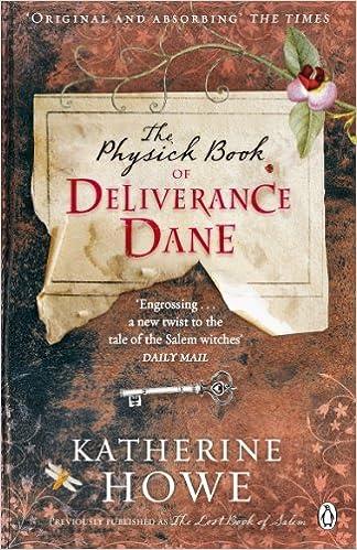 The Physick Book of Deliverance Dane: Amazon co uk: Katherine Howe