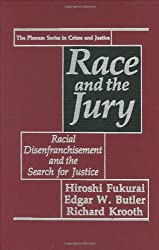 Race and the Jury: Racial Disenfranchisement and the Search for Justice (The Plenum Series in Crime and Justice)