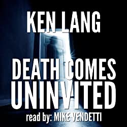 Death Comes Uninvited