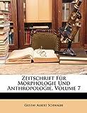 Zeitschrift Für Morphologie Und Anthropologie, Volume 11, Gustav Albert Schwalbe, 1149145099