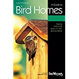 A Guide to Bird Homes: A Special Publication from Bird Watcher's Digest