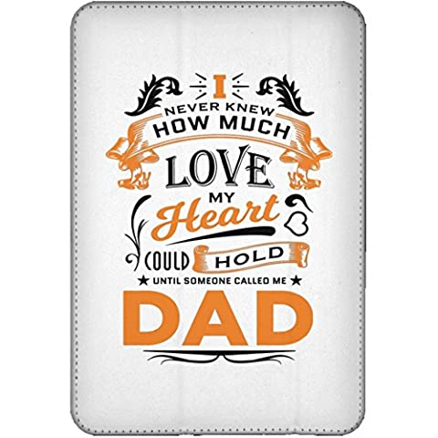 Father Tablet Case, I Never Knew How Much Love My Heart Could Hold Until Someone Called me Dad - iPad Mini Flip Case, Protective Case, Unique Gift Idea for Birthday, Dad, (How Do You Use Th)