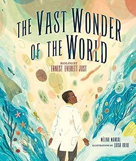 Book Cover: The Vast Wonder of the World: Biologist Ernest Everett Just