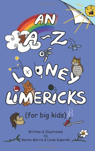 An A - Z of Looney Limericks (for big kids)
