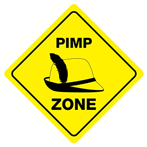 PIMP ZONE Funny Novelty Crossing Sign -